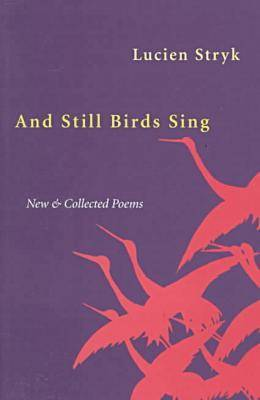 And Still Birds Sing: New & Collected Poems (Paperback)
