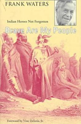 Brave Are My People: Indian Heroes Not Forgotten (Paperback)