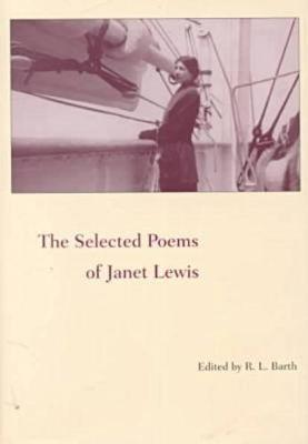 The Selected Poems of Janet Lewis (Hardback)