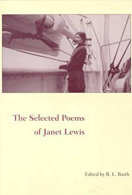 The Selected Poems of Janet Lewis (Paperback)