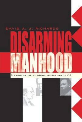 Disarming Manhood: Roots of Ethical Resistance (Paperback)