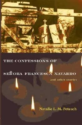 The Confessions of Senora Francesca Navarro and Other Stories (Hardback)