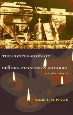 The Confessions of Senora Francesca Navarro and Other Stories (Paperback)