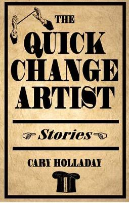 The Quick-Change Artist: Stories (Hardback)