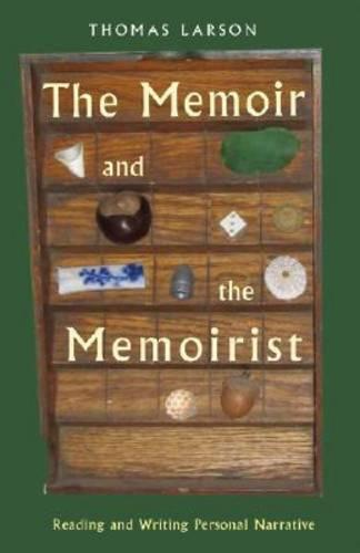The Memoir and the Memoirist: Reading and Writing Personal Narrative (Paperback)