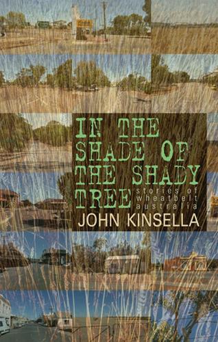 In the Shade of the Shady Tree: Stories of Wheatbelt Australia (Hardback)