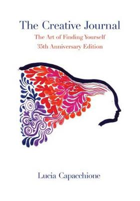 The Creative Journal: The Art of Finding Yourself: 35th Anniversary Edition (Hardback)