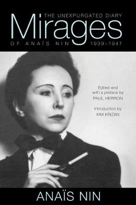 Mirages: The Unexpurgated Diary of Anais Nin, 1939-1947 (Paperback)