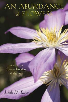 An Abundance of Flowers: More Great Flower Breeders of the Past (Paperback)