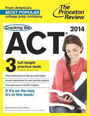 Cracking the Act 2014: With 3 Practice Tests (Paperback)