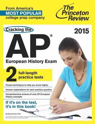 Cracking The Ap European History Exam, 2015 Edition (Paperback)