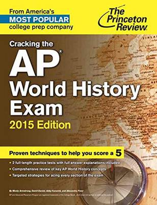 Cracking The Ap World History Exam, 2015 Edition (Paperback)