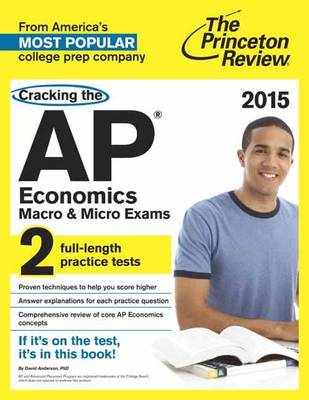 Cracking The Ap Economics Macro & Micro Exams, 2015 Edition (Paperback)