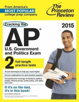 Cracking The Ap U.S. Government & Politics Exam, 2015 Edition (Paperback)