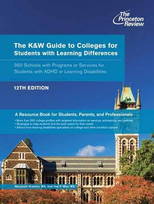 The K&W Guide To Colleges For Students With Learning Differences, 12Th Edition (Paperback)