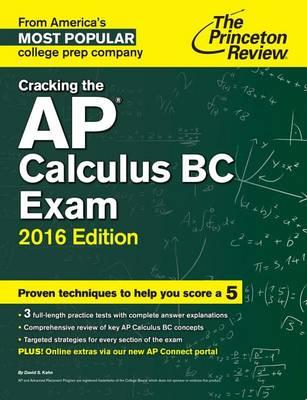 Cracking The Ap Calculus Bc Exam, 2016 Edition (Paperback)