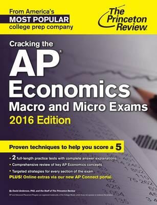 Cracking The Ap Economics Macro & Micro Exams, 2016 Edition (Paperback)