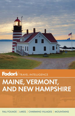 Fodor's Maine, Vermont, and New Hampshire (Paperback)