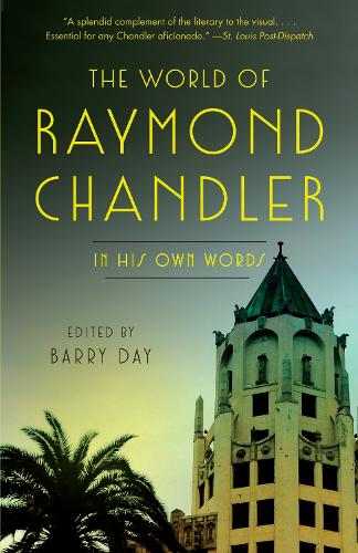 The World Of Raymond Chandler: In His Own Words (Paperback)