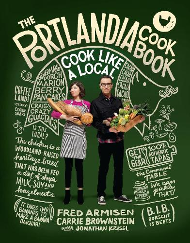 The Portlandia Cookbook (Hardback)