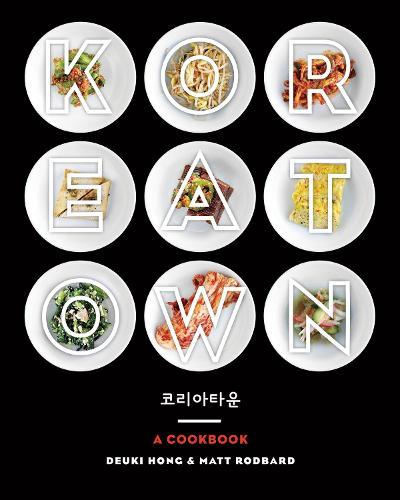Koreatown: A Cookbook (Hardback)