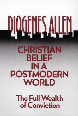 Christian Belief in a Postmodern World: The Full Wealth of Conviction (Paperback)