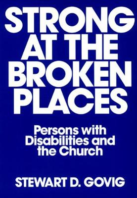 Strong at Broken Places: Persons with Disabilities and the Church (Paperback)