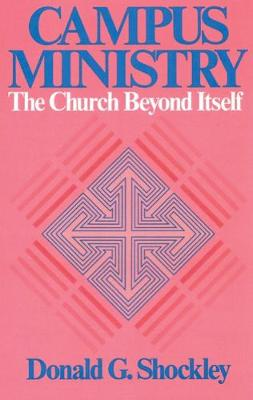 Campus Ministry: The Church Beyond Itself (Paperback)
