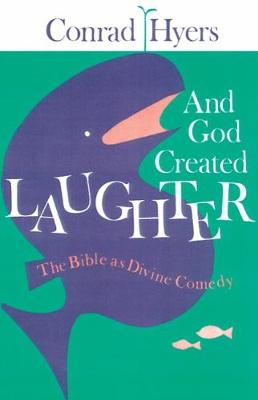 And God Created Laughter: The Bible as Divine Comedy (Paperback)