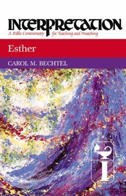 Esther: Interpretation - Interpretation: A Bible Commentary (Hardback)