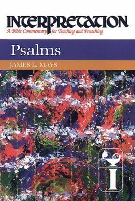 Psalms: Interpretation - Interpretation: A Bible Commentary (Hardback)