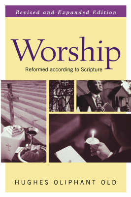 Worship That is Reformed According to Scripture - Guides to the Reformed Tradition (Paperback)