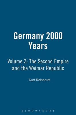 Germany 2000 Years: Second Empire and the Weimar Republic v. 2 (Paperback)