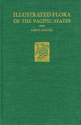 Illustrated Flora of the Pacific States: -Vol. II: Buckwheats to Kramerias (Hardback)
