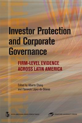 Investor Protection and Corporate Governance: Firm-level Evidence Across Latin America - Latin American Development Forum (Paperback)