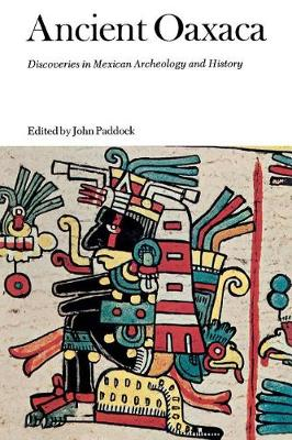 Ancient Oaxaca: Discoveries in Mexican Archeology and History (Hardback)