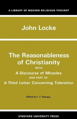The Reasonableness of Christianity, and A Discourse of Miracles (Paperback)