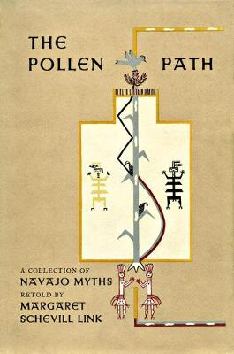 The Pollen Path: A Collection of Navajo Myths Retold by Margaret Schevill Link (Hardback)