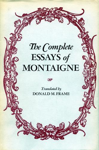 The Complete Essays of Montaigne (Hardback)