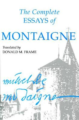 The Complete Essays of Montaigne (Paperback)