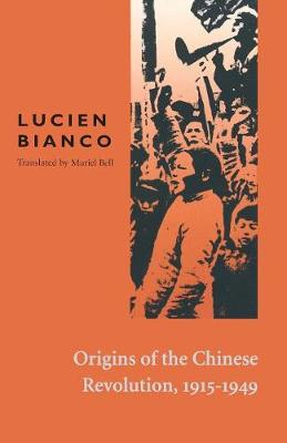 Origins of the Chinese Revolution, 1915-1949 (Paperback)
