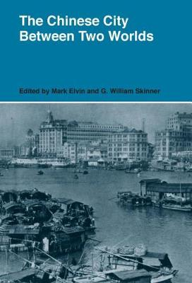 The Chinese City Between Two Worlds (Hardback)
