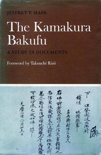 The Kamakura Bakufu: A Study in Documents (Hardback)