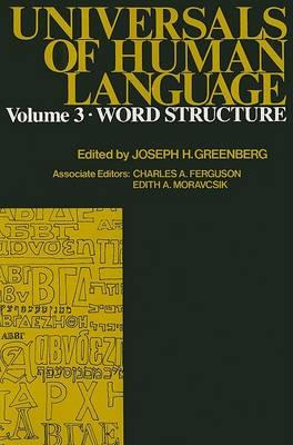 Universals of Human Language: Word Structure Vol 3 (Hardback)