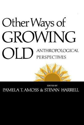 Other Ways of Growing Old: Anthropological Perspectives (Hardback)