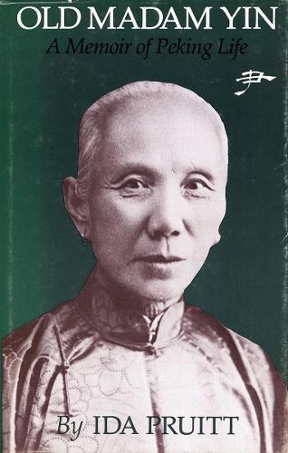 Old Madam Yin: A Memoir of Peking Life (Paperback)