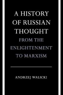 A History of Russian Thought from the Enlightenment to Marxism: From the Enlightenment to Marxism (Paperback)