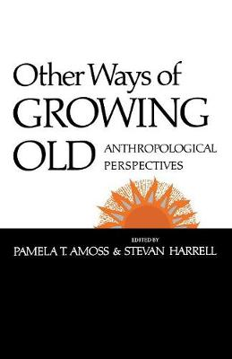 Other Ways of Growing Old: Anthropological Perspectives (Paperback)
