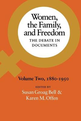 Women, the Family, and Freedom: The Debate in Documents, Volume II, 1880-1950 (Paperback)