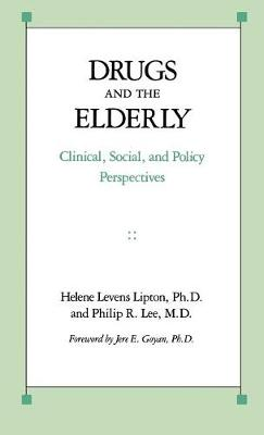 Drugs and the Elderly: Clinical, Social, and Policy Perspectives (Hardback)